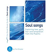 Soul Songs: Exploring Love, Temptation, Guilt and Fear from the Psalms