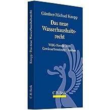 Das neue Wasserhaushaltsrecht: WHG-Novelle 2010, Gewässerbenutzung, Ausbau
