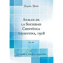 Anales de la Sociedad Científica Argentina, 1918, Vol. 86 (Classic Reprint)