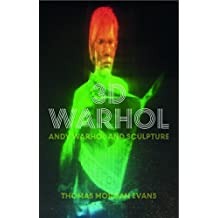 3-D Warhol: The Sculptural Work of Andy Warhol