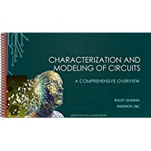 Characterization and Modeling of Circuits: A Comprehensive Overview (English Edition)