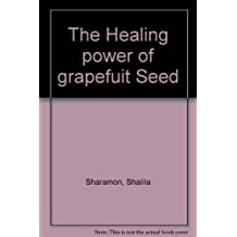 The Healing power of grapefuit Seed