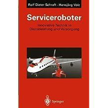 Serviceroboter: Innovative Technik in Dienstleistung und Versorgung