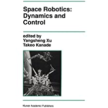 Space Robotics: Dynamics and Control (The Springer International Series in Engineering and Computer Science)