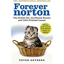 [ Forever Norton The Perfect Cat, His Flawed Human And Life'S Greatest Lesson ] By Gethers, Peter ( Author ) Sep-2010 [ Paperback ] Forever Norton The Perfect Cat, His Flawed Human and Life's Greatest Lesson