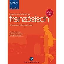 Europa Sprachkurs Französisch A1 + A2. 2 Lehrbücher + 4 Audio-CDs + 2 CD-ROMs