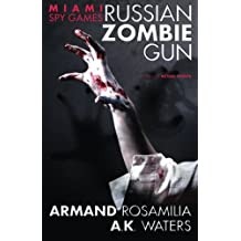 Miami Spy Games: Russian Zombie Gun by Armand Rosamilia (2012-12-25)