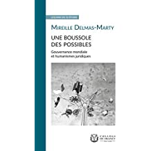 Une boussole des possibles. Gouvernance mondiale et humanismes juridiques: Leçon de clôture prononcée le 11mai2011 (French Edition)