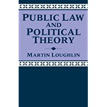 Public Law and Political Theory by Martin Loughlin (1992-10-01)