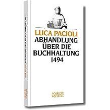 Abhandlung über die Buchhaltung 1494: Nach dem italienischen Original von 1494 ins Deutsche übersetzt