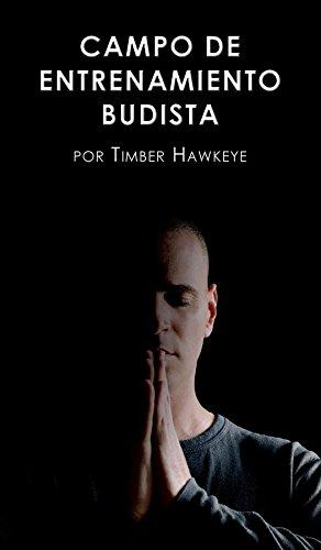 CAMPO DE ENTRENAMIENTO BUDISTA: Buddhist Boot Camp por Timber Hawkeye epub