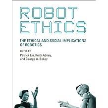 Robot Ethics (Intelligent Robotics and Autonomous Agents)