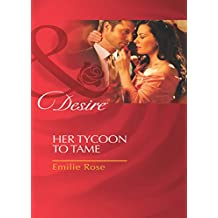 Her Tycoon to Tame (Mills & Boon Desire)