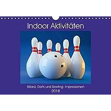 Indoor Aktivitäten. Billard, Darts und Bowling. Impressionen (Wandkalender 2018 DIN A4 quer): Gemütliche Abende beim Geschicklichkeits- und ... (Monatskalender, 14 Seiten ) (CALVENDO Sport)
