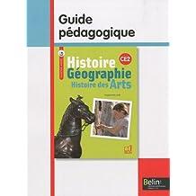 Histoire Géographie Histoire des Arts CE2 : Guide pédagogique, programmes 2008