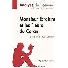 Monsieur Ibrahim et les Fleurs du Coran d'Éric-Emmanuel Schmitt (Analyse de l'oeuvre): Comprendre la littérature avec lePetitLittéraire.fr
