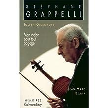 Stéphane Grappelli - Mon violon pour tout bagage : Mémoires (Biographies, Autobiographies t. 550)