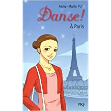 17. Danse ! À Paris de Anne-Marie POL ( 4 avril 2013 )