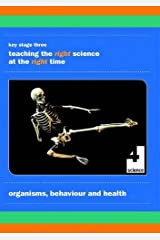 Organisms, Behaviour and Health: Teaching the Right Science at the Right Time Paperback