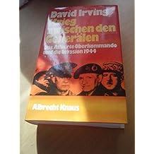 Krieg zwischen den Generälen. Das Alliierte Oberkommando und die Invasion 1944