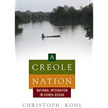 A Creole Nation: National Integration in Guinea-Bissau