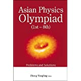 Asian Physics Olympiad: 1st–8th, Problems and Solutions