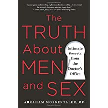 Truth About Men and Sex, The by Morgentaler,, Abraham M.D. (1-Mar-2015) Paperback