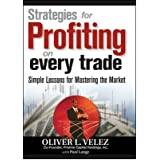 [(Strategies for Profiting on Every Trade: Simple Lessons for Mastering the Market )] [Author: Oliver L. Velez] [Feb-2007]