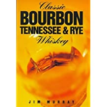 Classic Bourbon, Tennessee & Rye Whiskey (Classic drinks series) by Jim Murray (1998-09-03)