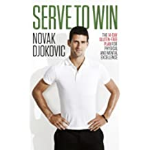 Serve To Win: The 14-Day Gluten-free Plan for Physical and Mental Excellence (English Edition)