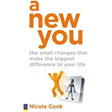 A New You: The Small Changes That Make the Biggest Difference to Your Life