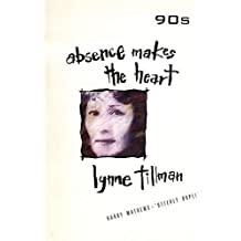 Absence Makes the Heart (90s) by Lynne Tillman (1991-01-01)