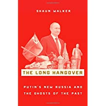The Long Hangover: Putin's New Russia and the Ghosts of the Past