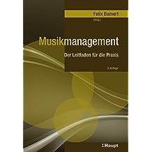 Musikmanagement: Der Leitfaden für die Praxis