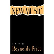 New Music: A Trilogy by Reynolds Price (1991-10-10)