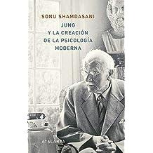 Jung y la creación de la psicología moderna (MEMORIA MUNDI)