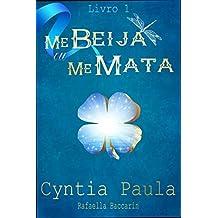 Me Beija Ou Me Mata (Portuguese Edition)
