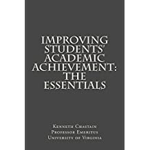 Improving Students' Academic Achievement:  The Essentials (English Edition)