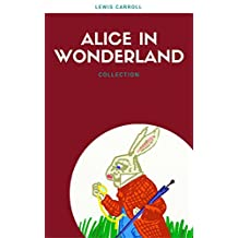 Alice In Wonderland: Collection [Free Audiobook Links Included] (Lecture Club Classics) (English Edition)