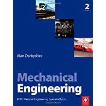 Mechanical Engineering: BTEC National Engineering Specialist Units: Written by Alan Darbyshire, 2008 Edition, (2nd Edition) Publisher: Newnes [Paperback]