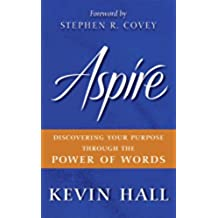 Aspire: Discovering Your Purpose Through the Power of Words (English Edition)