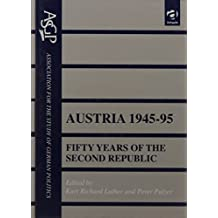 Austria 1945-95: Fifty Years of the Second Republic (Association for the Study of German Politics S.)