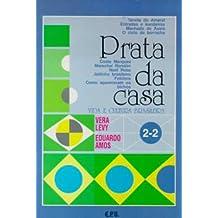 Prata da Casa / Volume 2-2: Tarsila do Amaral ¿ Entradas e bandeiras ¿ Machado de Assis ¿ O ciclo da borracha ¿ Costa Marques ¿ Mar...