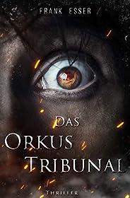 Das Orkus Tribunal: Thriller: Lukas Sontheims 2. Fall