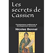 Les secrets de Cassien: Christianisme traditionnel et développement personnel