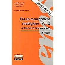 Cas en management stratégique, volume 2  : Autour de la mise en oeuvre, Corrigés détaillés