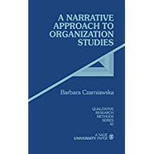 A Narrative Approach to Organization Studies (Qualitative Research Methods)