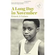 A Long Day in November by Ernest J. Gaines (2013-12-03)