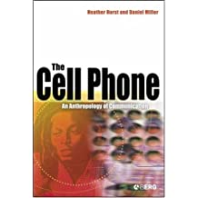 The Cell Phone: An Anthropology of Communication by Heather Horst (2006-10-31)