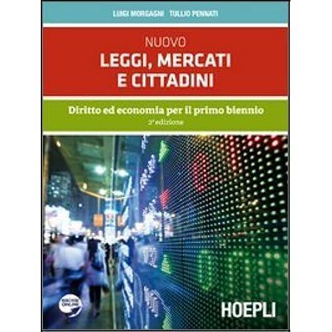Nuovo leggi, mercati e cittadini. Con espansione online. Per le Scuole superiori